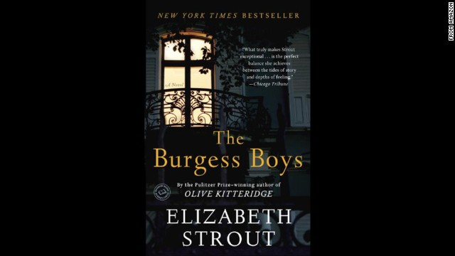 "<strong>""The Burgess Boys,"" by Elizabeth Strout: </strong>In the latest from Pulitzer Prize winner Strout (""Olive Kitteridge""), two brothers flee their tragic past and small Maine hometown for divergent lives in New York City. Then a family crisis -- a nephew in serious trouble -- calls them back home."