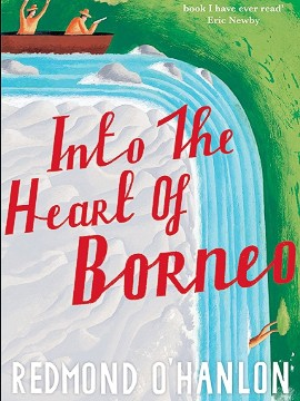 "'I'm going to be sick.'<!-- --> </br>'Of course you are. We are all sick when we drink too much. But my dear friend, I beg you not to take it so seriously.'"" -- <i>Into the Heart of Borneo</i>, Redmond O'Hanlon"