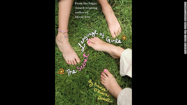 """The Secret Language of Girls"" by Frances O'Roark Dowell, recommended for ages 8+, tackles shifting female friendships, popularity, bullying and social striving."