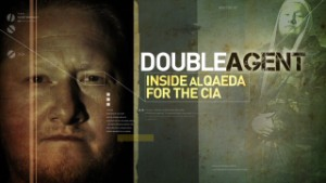 Double Agent: Inside al Qaeda for the CIA