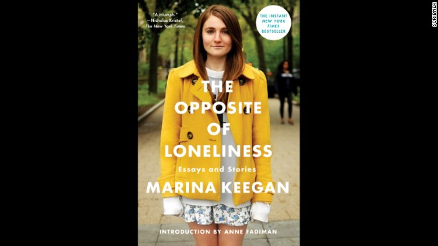 """<strong>Nonfiction:</strong> Yale graduate and budding writer Marina Keegan was only 22 when she died in a car accident in May 2012. But the work she left behind, which has been gathered into an essay collection called """"<a href='https://www.goodreads.com/book/show/18143905-the-opposite-of-loneliness' target='_blank'>The Opposite of Loneliness</a>,"""" shows wisdom and talent far beyond her years."""