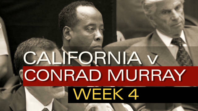 Conrad Murray trial: Week 4