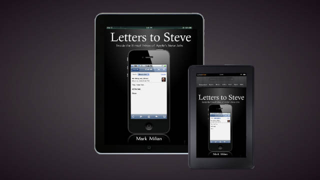 """Letters to Steve: Inside the E-mail Inbox of Apple's Steve Jobs,"" by Mark Milian is available for download on Amazon."