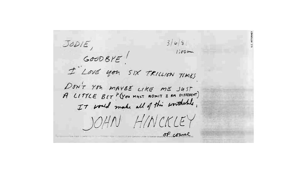 "This farewell note was slipped under Foster's dorm room door only 31/2 weeks before Hinckley shot President Reagan. ""Don't you maybe like me just a little bit? You must admit I am different,"" said the note, which was signed ""John Hinckley of course."""