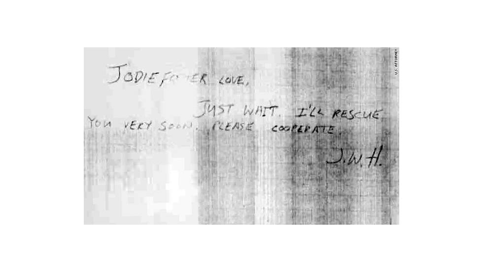 "On his last visit to Yale University, where Foster was a freshman, Hinckley left this note promising to ""rescue"" her. This also was introduced in evidence at the trial."
