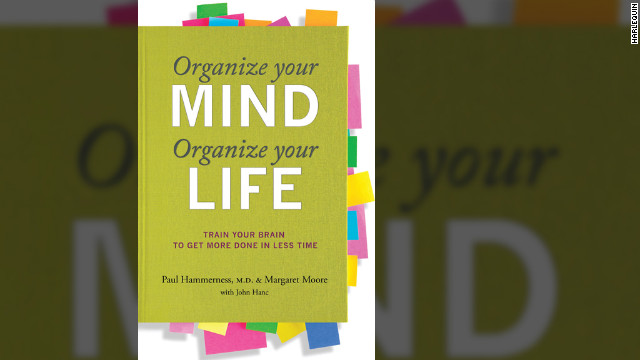 "Dr. Paul Hammerness and Margaret Moore co-authored ""Organize Your Mind, Organize Your Life."""