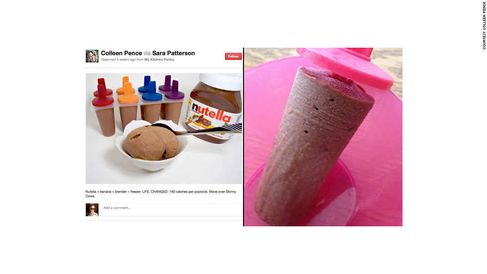 "Colleen Pence had a bit of a tough time recreating this <a href=""http://ireport.cnn.com/docs/DOC-743225"">Nutella-banana popsicle</a> recipe. ""The pretty picture of Nutella popsicles on Pinterest made it seem so easy,"" she said. But the recipe turned out to be a little messier than expected, although still delicious. ""Sometimes, even when they're messy, Pinterest tips and recipes are so very, very right,"" she added."
