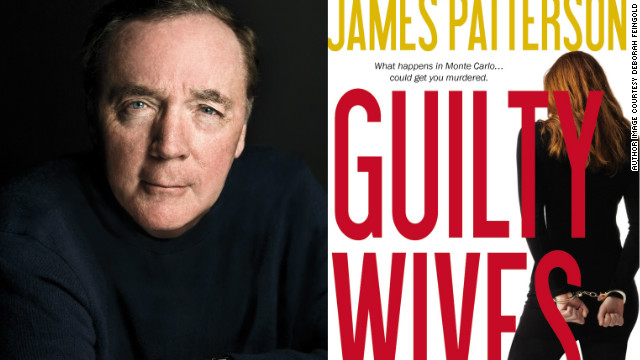 "James Patterson co-wrote his latest, ""Guilty Wives,"" with David Ellis."