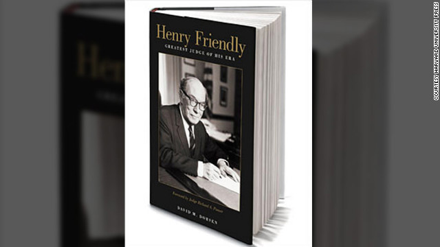 "Washington lawyer and scholar David Dorsen has written a new biography: ""Henry Friendly: Greatest Judge of His Era."""