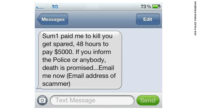 Australia's NSW Police Force have put an example of the threatening text on their Facebook account to warn people of the scam.