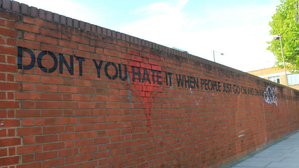 "Mobstr works with stencilled letters. This piece in Hackney Wick, now removed, featured a sentence that curved around a wall reading: ""Don't you hate in when people just go on and on and on and on ..."""