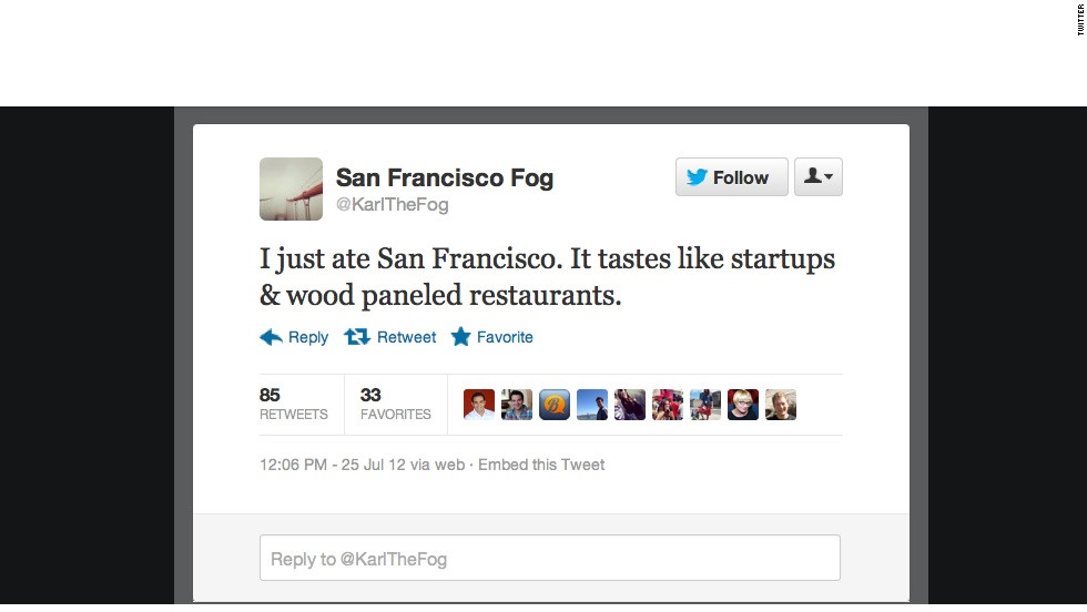 """As chilly fog in San Francisco, Karl knows what it's like to go unappreciated. While many bemoan his mass of damp air, <a href=""""https://twitter.com/karlTheFog"""" target=""""_blank"""">@KarlTheFog</a> tweets in first-person about precipitation facts, how it feels when people complain about him, and which part of San Francisco he's """"eating"""" at any given moment. Followers: 5,656"""