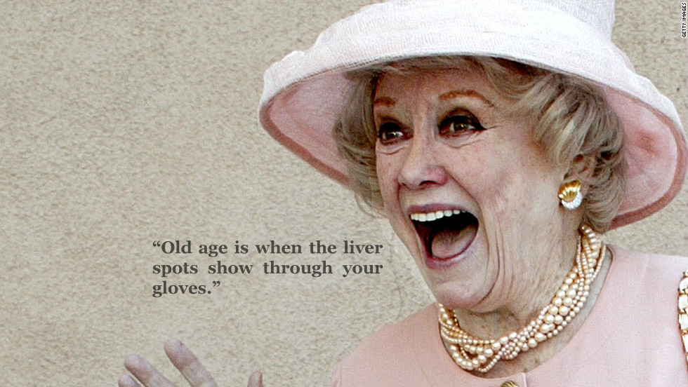 "On old age: ""Old age is when the liver spots show through your gloves."""