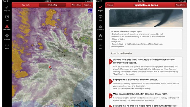 The Red Cross Tornado app has radar maps and lists of how to prepare for an incoming storm.
