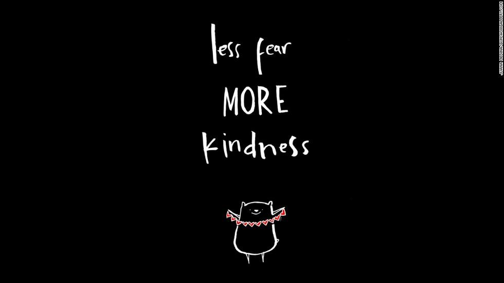 """Less Fear More Kindness"" by Juana Medina"