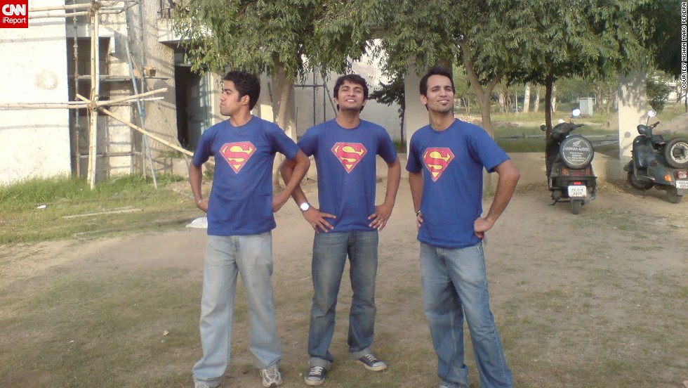 "<a href=""http://ireport.cnn.com/docs/DOC-979794"">Nishan Marc Pereira</a> and his friends Pushpinder Singh and Akash Verma are huge superhero fans, so much so that they decided to buy matching Superman T-shirts and take random photographs posing as superheroes on their college campus in Punjab, India, in 2010. ""As a child, my brothers and I used to fight over who could be Superman because a simple blanket around our neck and the underwear inside out was the easiest to copy. We used to run around the house like this, playing bad guys and good guys,"" Pereira said."