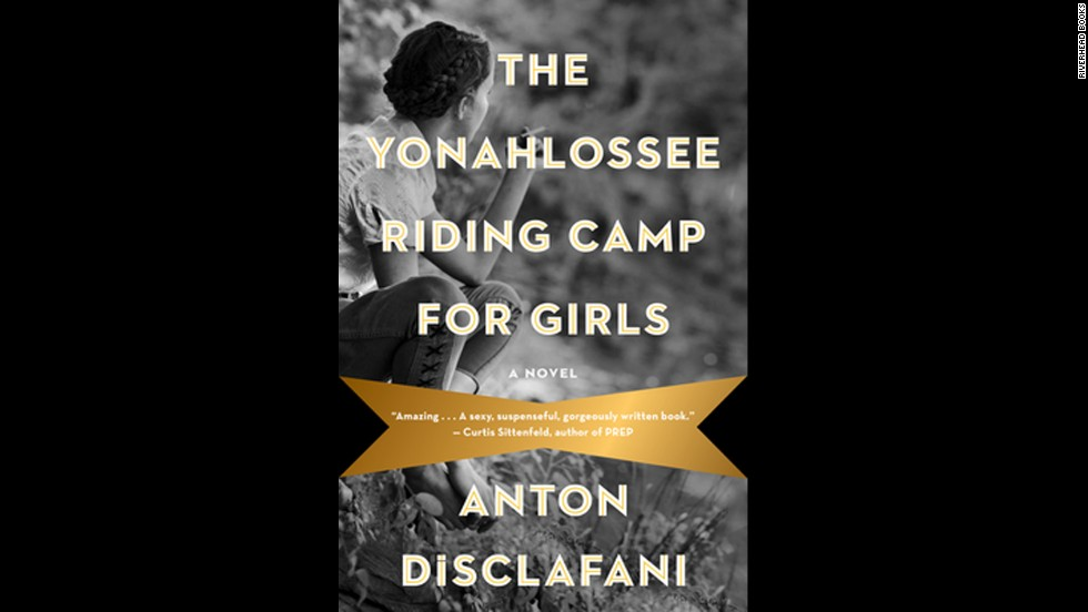 "<strong>(Available Now) </strong>Along with ""The Son,"" Anton DiSclafani's Depression-era novel is one of the most buzzed about books this season. ""The Yonahlossee Riding Camp for Girls"" trails 15-year-old Thea Atwell as she's sent off from her Florida home to a well-to-do equestrian boarding school in the Blue Ridge Mountains, all because of a scandalous incident that newcomer DiSclafani expertly unravels."