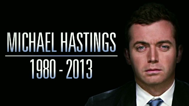 Michael Hastings: 1980-2013