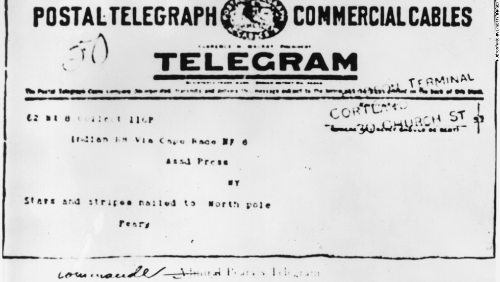 "1909: American Robert E Peary's famous telegram that read: ""Stars and stripes nailed to the North Pole."" The picture is copied from The New York Times."