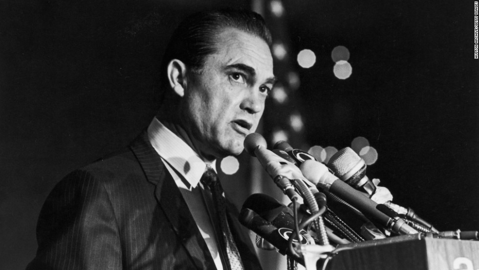 Gov. George Wallace: Four-time governor of Alabama, best (or worst) known for fighting integration in the 1960s.