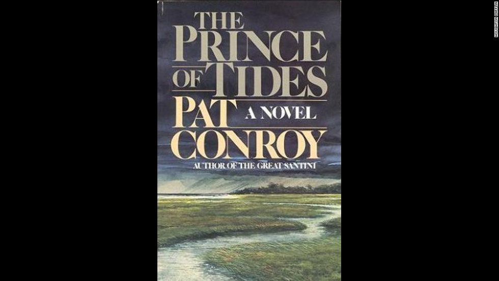 """The Prince Of Tides"" tells the tragic family history of a former football player who visits his troubled sister's therapist to seek clarity. The book was made into a 1991 movie with Nick Nolte and Barbra Streisand."