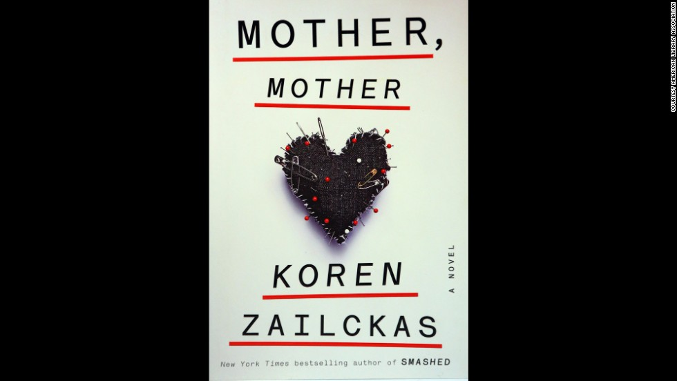 """Mother, Mother: A Novel,"" written by Koren Zailckas, is one of 10 books to win the Alex Award for best adult book that appeals to teen audiences."