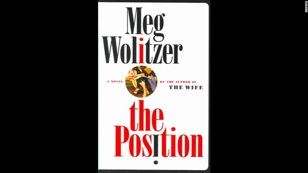 "<a href=""http://www.amazon.com/Position-Novel-Meg-Wolitzer/dp/074326178X/"" target=""_blank"">""The Position,""</a> by Meg Wolitzer"