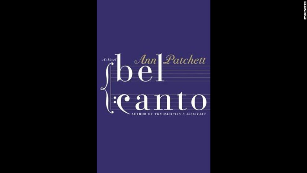 """Bel Canto"" by Ann Patchett"
