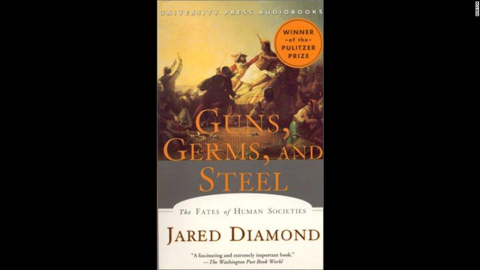 'Guns, Germs, and Steel: The Fates of Human Societies' by Jared M. Diamond