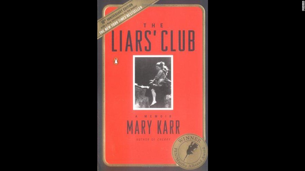 'The Liars' Club: A Memoir' by Mary Karr
