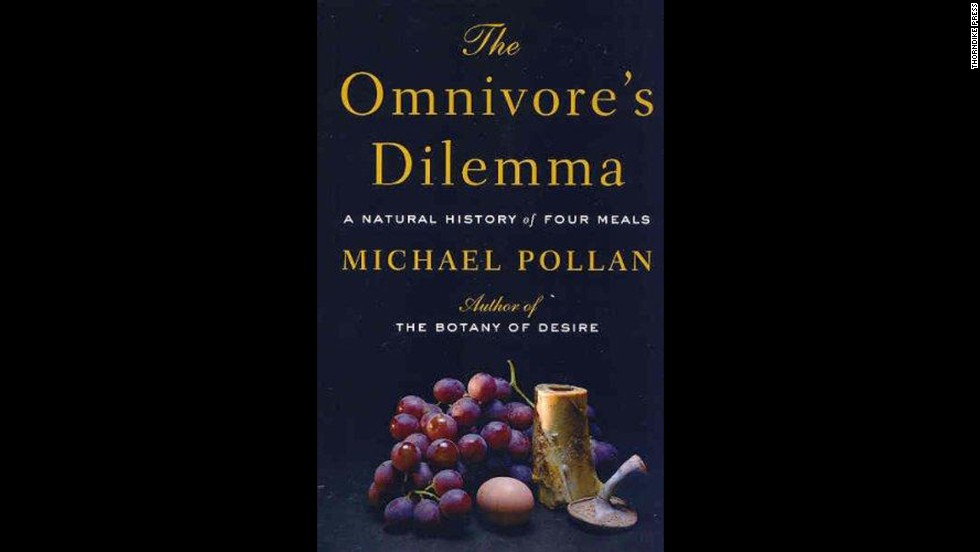 'The Omnivore's Dilemma: A Natural History of Four Meals' by Michael Pollan