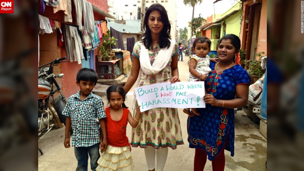 "Indian iReporter <a href=""http://ireport.cnn.com/docs/DOC-1089411"">Meera Vijayann</a> wants all of us to remember that we have the power to create a safe environment. ""In streets and alleyways across Bangalore, communities are often vulnerable to crimes as they lack the power to report these crimes to the authorities,"" she says."