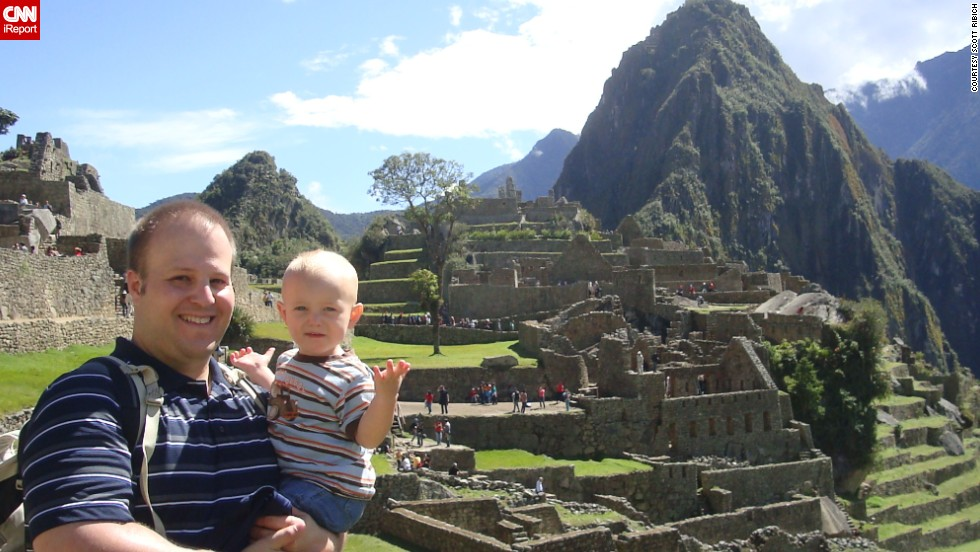 "Scott Ribich and his wife <a href=""http://ireport.cnn.com/docs/DOC-1096033"">took their two sons to Machu Picchu</a> when they were 1 and 3 years old.  ""Traveling with young children and spending time on the playgrounds with the local children and meeting the kids and their families is something you don't normally get to do when you are just two adults traveling somewhere."""