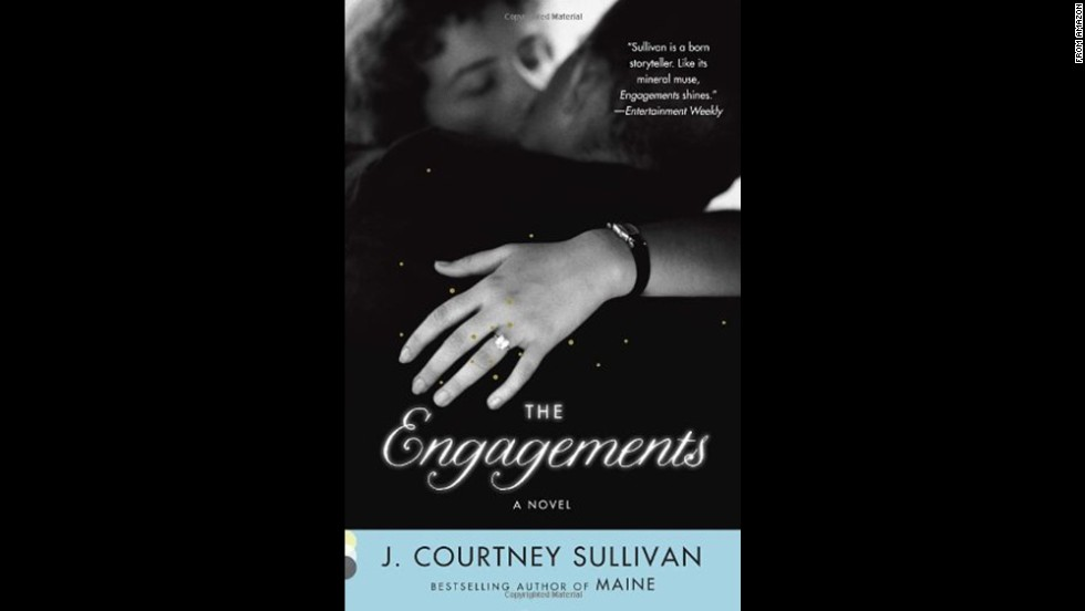"<strong>""The Engagements,"" by J. Courtney Sullivan: </strong>Sullivan delivers a sparkling novel of modern relationships, intertwining four stories inspired by a singularly brilliant advertising slogan -- ""A diamond is forever"" -- and the real-life, never-wed ad woman who wrote it."