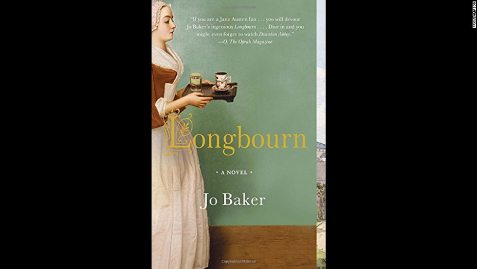 "<strong>""Longbourn,"" by Jo Baker: </strong>Take a Jane Austen classic and skew it through the eyes of the family housemaid and you have Longbourn, Baker's imaginative retelling of ""Pride and Prejudice."""