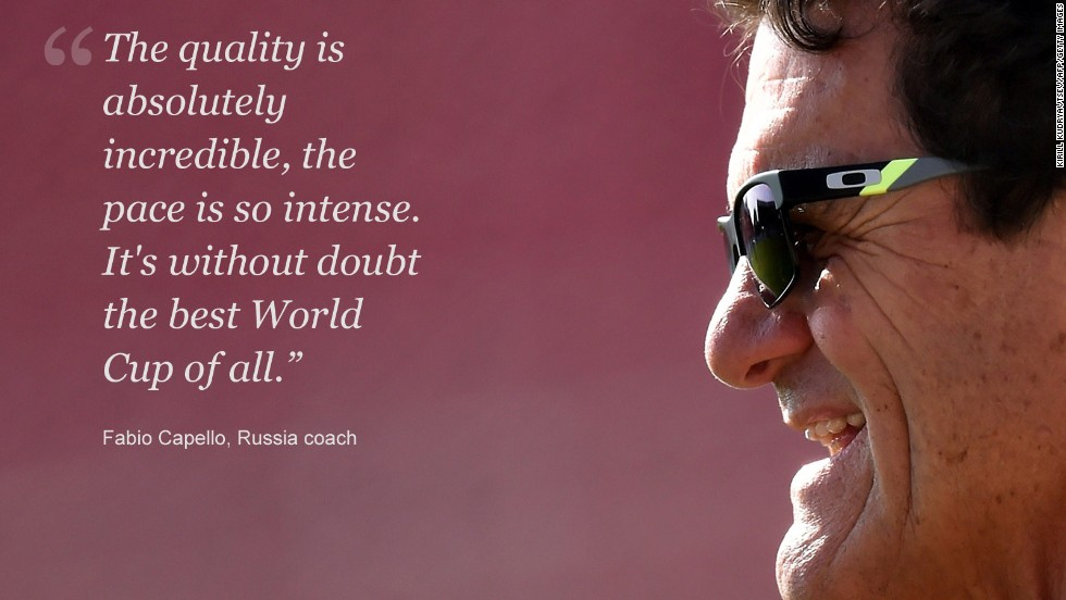 Russia coach Fabio Capello was impressed with what he saw at the World Cup, and who could blame him? <br /><br />The group stage provided bucket loads of goals, thrills and spills galore and more tales of David overcoming Goliath than the Old Testament.<br /><br />Capello had just one small problem; the pace was just too much for his Russian players. The hosts of the 2018 World Cup were out of step with their dry, low-tempo football in a competition which was setting pulses racing across the globe.<br /><br />Russia and Capello exited after failing to win any of its three matches in Brazil. A vast improvement will be expected on home soil in four years.