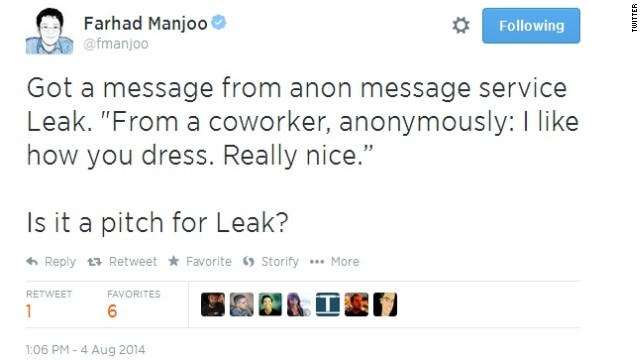 "Farhad Manjoo, a tech writer for the New York Times, later tweeted, ""Leak, that was terrible and mean. I won't write about you."""