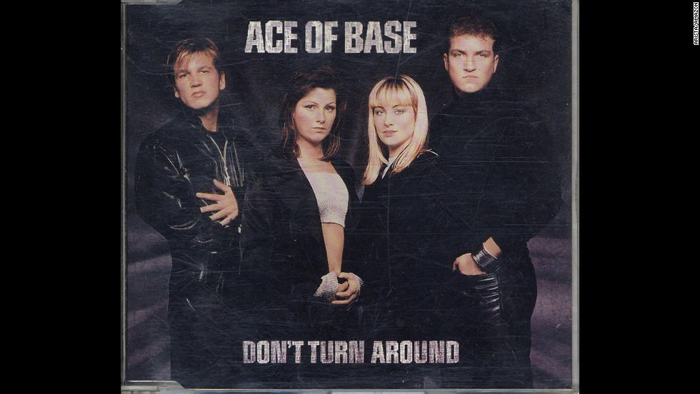 """Don't Turn Around"" by Swedish pop group Ace of Base was another chart-topper and spent 31 weeks on the Billboard Hot 100."
