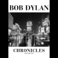 "Bob Dylan, ""Chronicles, Vol. 1"""