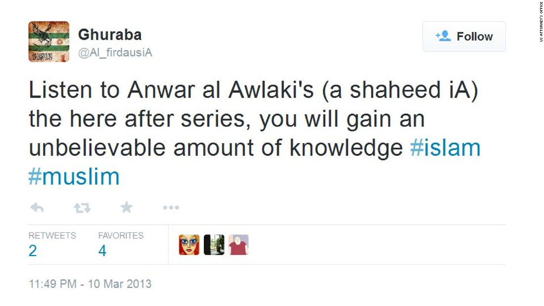 "Prosecutors said the second Twitter account is evidence that Tsarnaev led a double life. By day, he was a slacker college sophomore. By night, he was a wannabe jihadist, posting on the account @Al_firdausiA. In one tweet, he urged people to listen to radical cleric Anwar al-Awlaki's lectures. ""You will gain an unbelievable amount of knowledge,"" he said in March 2013, just weeks before the bombings. Prosecutors also allege in an indictment that Tsarnaev downloaded al-Awlaki's writings, calling him a ""well-known al Qaeda propagandist."" Al-Awlaki had been killed in a U.S. drone strike in 2011."