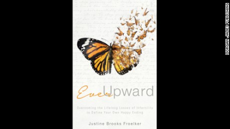 """Justine Brooks Froelker wrote about her infertility journey in """"Ever Upward."""""""