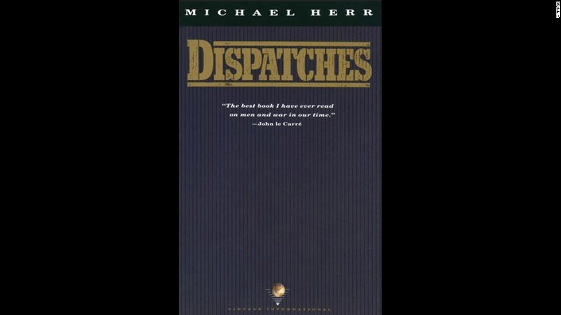 dispatches michael herr essay All-time 100 nonfiction books and dispatches  michael herr's 1977 memoir of his experiences as a war correspondent for esquire is an intense.