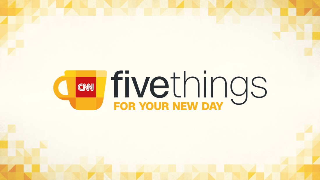 Five things to know today