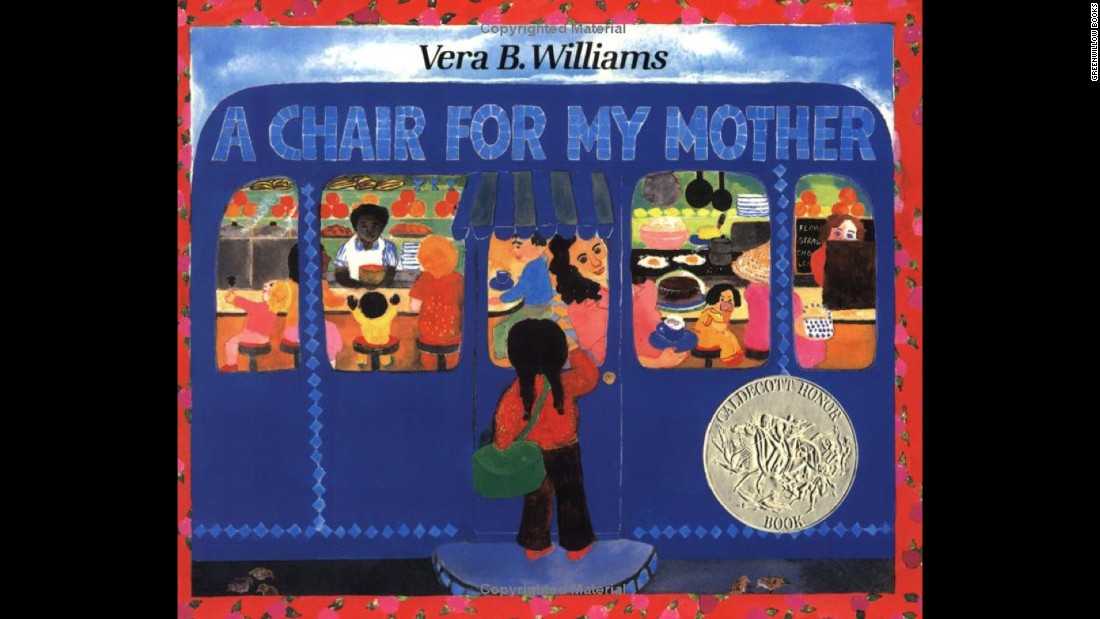 "In ""A Chair for My Mother"" by Vera B. Williams. A child, her waitress mother and her grandmother save dimes to buy a comfortable armchair after losing their furniture in a fire."