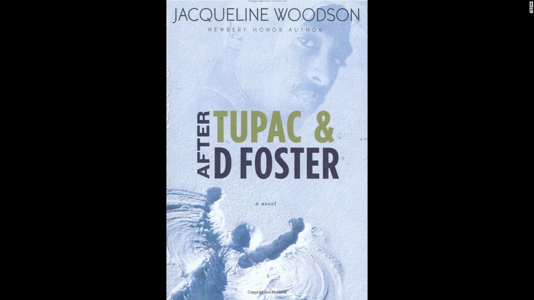 "Jacqueline Woodson's ""After Tupac and D Foster"" tells the story of two girls trying to make sense of the world after the deaths of another friend and their favorite musician, Tupac Shakur."
