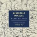 RESTRICTED miserable miracle henri michaux