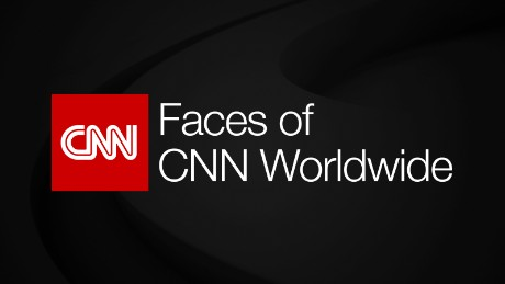 CNN Faces of CNN Worldwide