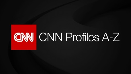 CNN Profiles A-Z