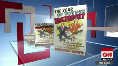 maureen dowd new york times columnist politics trump clinton the lead _00001015
