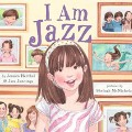I Am Jazz, by Jessica Herthel and Jazz Jennings